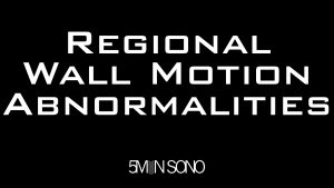 Regional wall motion abnormalities